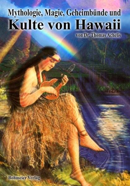 Mythologie, Magie, Geheimbünde und Kulte von Hawaii | Achelis, 2006 | Buch (Cover)
