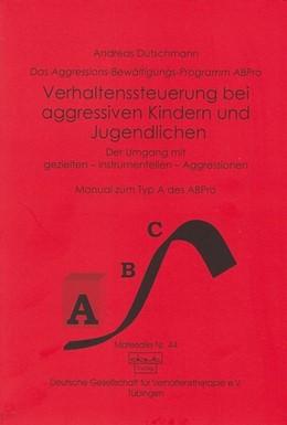 Abbildung von Dutschmann | Verhaltenssteuerung bei aggressiven Kindern und Jugendlichen | 2001 | Der Umgang mit gezielten, inst...