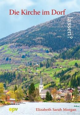 Abbildung von Morgan | Die Kirche im Dorf lassen? | 2013 | Fallstudien zum Verständnis vo...