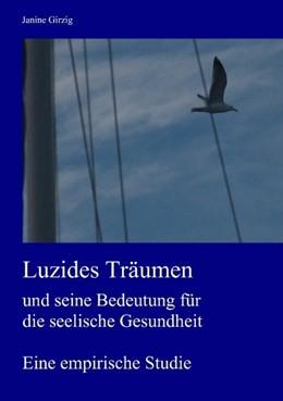 Abbildung von Girzig | Luzides Träumen und seine Bedeutung für die seelische Gesundheit | 2009 | Eine empirische Studie