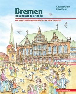 Abbildung von Dappen | Bremen entdecken & erleben | 6. Auflage | 2017 | beck-shop.de