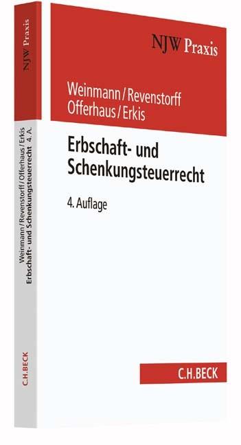 Erbschaft- und Schenkungsteuerrecht | Weinmann / Revenstorff / Offerhaus / Erkis | 4., völlig neu bearbeitete Auflage, 2017 | Buch (Cover)