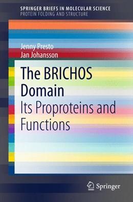 Abbildung von Presto / Johansson   The BRICHOS Domain   2015   2015   Its Proproteins and Functions