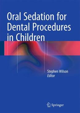 Abbildung von Wilson | Oral Sedation for Dental Procedures in Children | 1st ed. 2015 | 2015