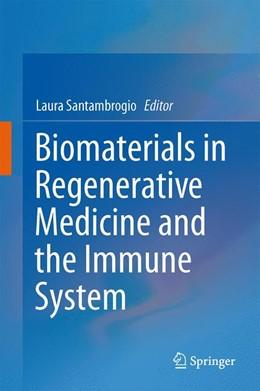Abbildung von Santambrogio   Biomaterials in Regenerative Medicine and the Immune System   1st ed. 2015   2015