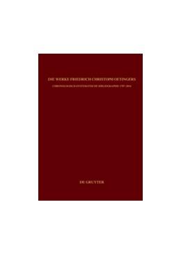 Abbildung von Weyer-Menkhoff / Breymayer | Die Werke Friedrich Christoph Oetingers | 2015 | Chronologisch-systematische Bi...