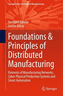 Abbildung von Kühnle / Bitsch   Foundations & Principles of Distributed Manufacturing   1. Auflage   2015   beck-shop.de