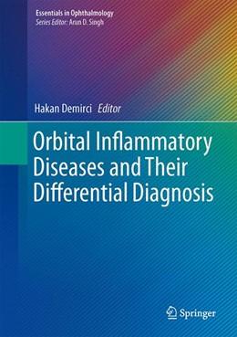 Abbildung von Demirci | Orbital Inflammatory Diseases and Their Differential Diagnosis | 1. Auflage | 2015 | beck-shop.de