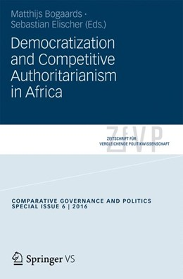 Abbildung von Bogaards / Elischer | Democratization and Competitive Authoritarianism in Africa | 1st ed. 2016 | 2016