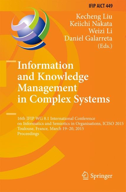 Information and Knowledge Management in Complex Systems | Liu / Nakata / Li / Galarreta | 2015, 2015 | Buch (Cover)