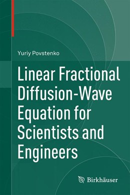 Abbildung von Povstenko | Linear Fractional Diffusion-Wave Equation for Scientists and Engineers | 1st ed. 2015 | 2015