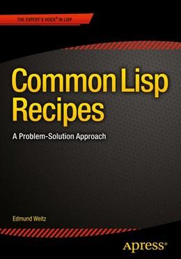 Abbildung von Weitz   Common Lisp Recipes   1st ed.   2015   A Problem-Solution Approach
