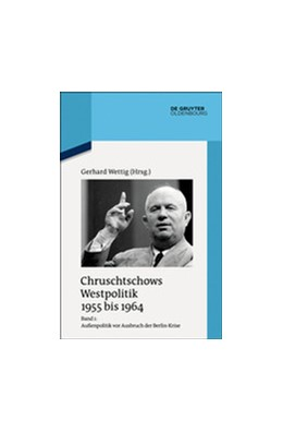 Abbildung von Wettig | Außenpolitik vor Ausbruch der Berlin-Krise (Sommer 1955 bis Herbst 1958) | 2015 | 88/1