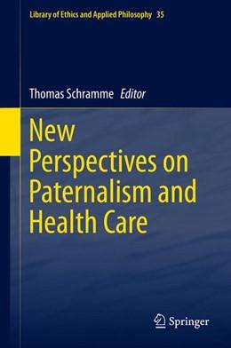 Abbildung von Schramme | New Perspectives on Paternalism and Health Care | 2015 | 2015 | 35
