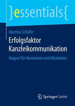 Abbildung von Schäfer | Erfolgsfaktor Kanzleikommunikation | 2015 | 2015 | Magnet für Mandanten und Mitar...