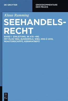 Abbildung von Ramming | Seehandelsrecht, Band 1: Einleitung; §§ 476 – 480 | 1. Auflage | 2017 | beck-shop.de