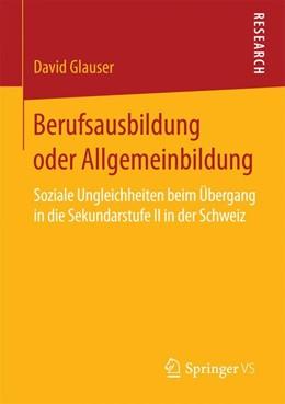 Abbildung von Glauser   Berufsausbildung oder Allgemeinbildung   2015   2015   Soziale Ungleichheiten beim Üb...