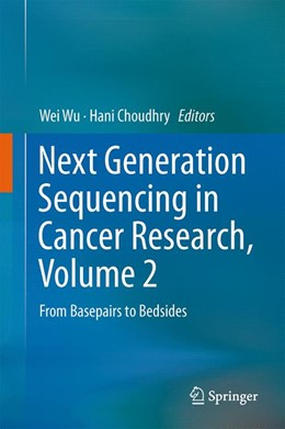 Abbildung von Wu / Choudhry | Next Generation Sequencing in Cancer Research, Volume 2 | 2015 | 2015 | From Basepairs to Bedsides