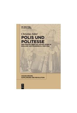 Abbildung von Zabel | Polis und Politesse | 2016 | Der Diskurs über das antike At... | 41