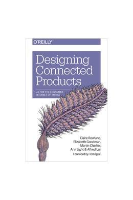 Abbildung von Rowland / Goodman | Designing Connected Products | 1. Auflage | 2015 | beck-shop.de