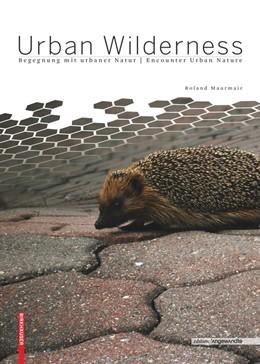 Abbildung von Maurmair   Urban Wilderness   2015   Begegnung mit urbaner Natur / ...