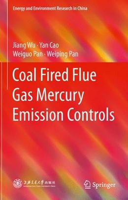 Abbildung von Wu / Cao / Pan | Coal Fired Flue Gas Mercury Emission Controls | 2015 | 2015