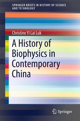 Abbildung von Luk | A History of Biophysics in Contemporary China | 1. Auflage | 2015 | beck-shop.de