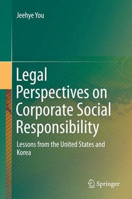 Abbildung von You | Legal Perspectives on Corporate Social Responsibility | 1st ed. 2015 | 2015 | Lessons from the United States...