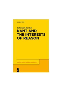 Abbildung von Raedler | Kant and the Interests of Reason | 1. Auflage | 2015 | 182 | beck-shop.de