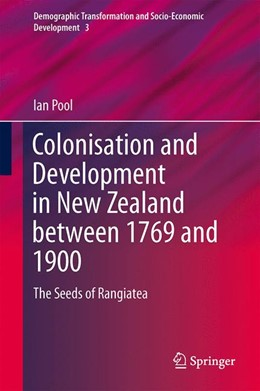 Abbildung von Pool | Colonization and Development in New Zealand between 1769 and 1900 | 1st ed. 2015 | 2015 | The Seeds of Rangiatea | 3