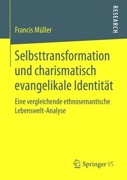 Abbildung von Müller | Selbsttransformation und charismatisch evangelikale Identität | 2015 | 2015 | Eine vergleichende ethnosemant...