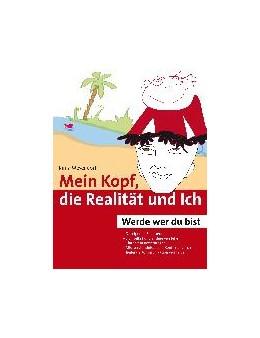 Abbildung von Meyendorf | Mein Kopf, die Realität und Ich | 2015 | Werde wer du bist