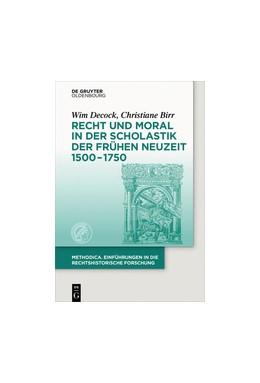Abbildung von Decock / Birr | Recht und Moral in der Scholastik der Frühen Neuzeit 1500-1750 | 1. Auflage | 2016 | beck-shop.de