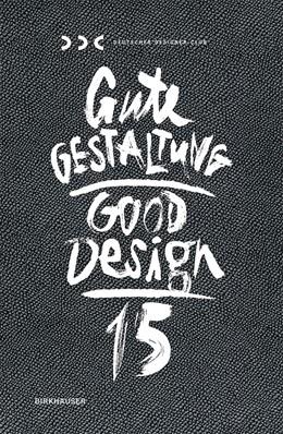 Abbildung von Deutscher Designer Club (DDC)   Gute Gestaltung 15 / Good Design 15   2015