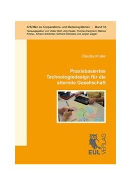 Abbildung von Müller   Praxisbasiertes Technologiedesign für die alternde Gesellschaft   2014   Zwischen gesellschaftlichen Le...   35