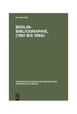 Abbildung von Scholz / Stromayer | Berlin-Bibliographie, (1961 bis 1966) | Reprint 2018 | 1973 | In der Senatsbibliothek Berlin