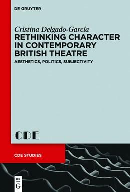 Abbildung von Delgado-García | Rethinking Character in Contemporary British Theatre | 1. Auflage | 2015 | beck-shop.de