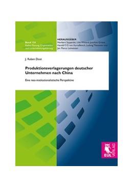 Abbildung von Dost   Produktionsverlagerungen deutscher Unternehmen nach China   2014   Eine neo-institutionalistische...   134