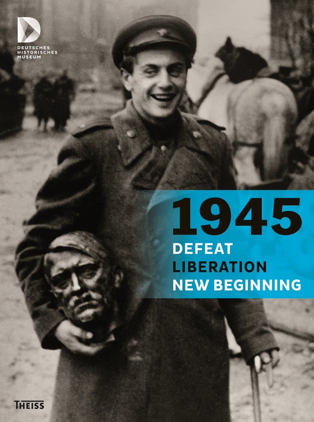 1945 - Defeat. Liberation. New Beginning, 2015 | Buch (Cover)