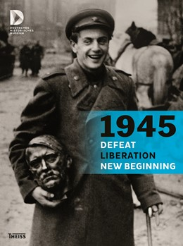 Abbildung von 1945 - Defeat. Liberation. New Beginning | 2015 | Twelve European countries afte...