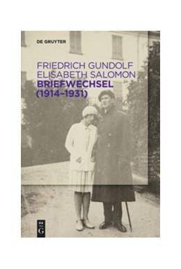 Abbildung von Gundolf / Eschenbach   Briefwechsel (1914–1931)   1. Auflage   2015   beck-shop.de
