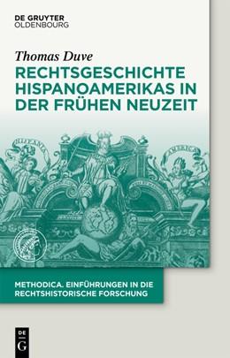 Abbildung von Duve | Rechtsgeschichte Hispanoamerikas in der Frühen Neuzeit | 1. Auflage | 2022 | beck-shop.de