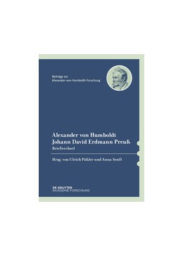 Abbildung von Päßler / Senft   Alexander von Humboldt / Johann David Erdmann Preuß, Briefwechsel   1. Auflage   2015   43   beck-shop.de