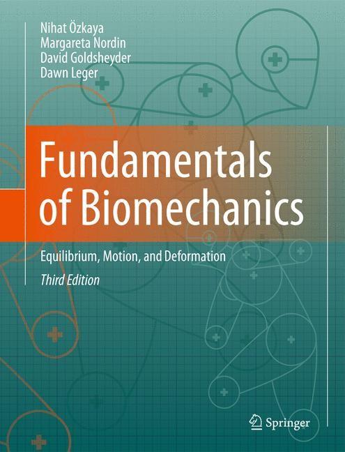 Fundamentals of Biomechanics | Özkaya / Nordin / Goldsheyder | 3rd ed. 2012, 2014 | Buch (Cover)