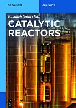 Abbildung von Saha   Catalytic Reactors   1. Auflage   2015   beck-shop.de