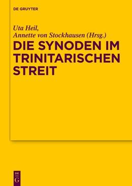 Abbildung von Heil / Stockhausen | Die Synoden im trinitarischen Streit | 1. Auflage | 2017 | beck-shop.de
