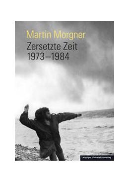 Abbildung von Morgner   Zersetzte Zeit   2015   1973-1984