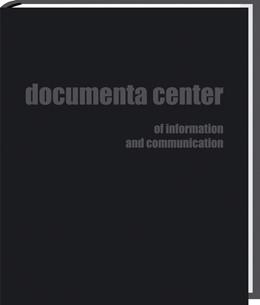 Abbildung von documenta center | 2012 | of information and communicati...
