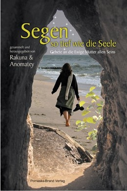Abbildung von Schön / Fabian | Segen so tief wie die Seele | 2010 | Gebete an die Ewige Mutter all...