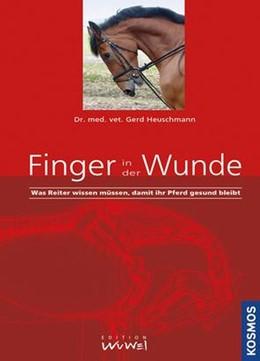 Abbildung von Heuschmann / Sonntag | Finger in der Wunde | 5., aktualisierte Neuauflage | 2015 | Was Reiter wissen müssen, dami...